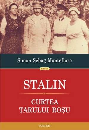 Stalin. Curtea tarului rosu de Simon Sebag Montefiore