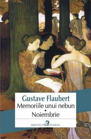 Memoriile unui nebun. Noiembrie de Gustave Flaubert