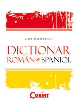 DICTIONAR ROMAN-SPANIOL de Camelia Radulescu