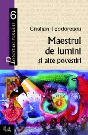 Maestrul de lumini şi alte povestiri de Cristian Teodorescu