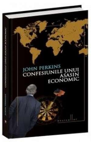 Confesiunile unui asasin economic de JOHN PERKINS
