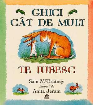 Ghici cât de mult te iubesc de Sam McBratney