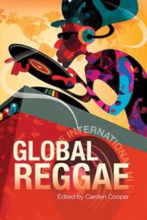 Global Reggae de Carolyn Cooper