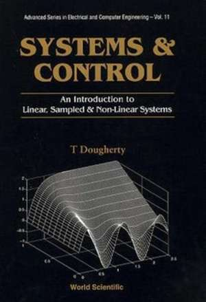 Systems and Control:  An Introduction to Linear, Sampled and Nonlinear Systems de T. Dougherty