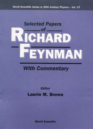 Selected Papers of Richard Feynman (with Commentary):  Physics, Models, Simulation - Proceedings of the International Conference de Richard P. Feynman