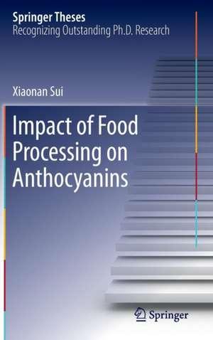 Impact of Food Processing on Anthocyanins de Xiaonan Sui