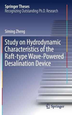 Study on Hydrodynamic Characteristics of the Raft-type Wave-Powered Desalination Device de Siming Zheng