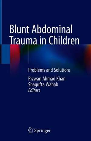 Blunt Abdominal Trauma in Children: Problems and Solutions de Rizwan Ahmad Khan