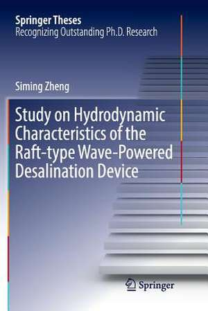 Study on Hydrodynamic Characteristics of the Raft-type Wave-Powered Desalination Device de Siming Zheng