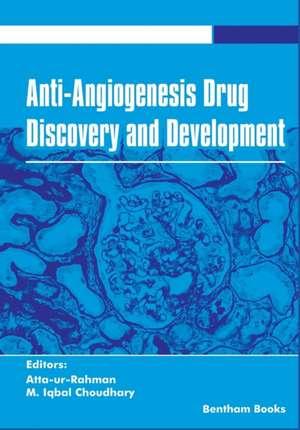 Anti-Angiogenesis Drug Discovery and Development Volume 5 de Atta Ur Rahman