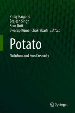 Potato: Nutrition and Food Security de Pinky Raigond
