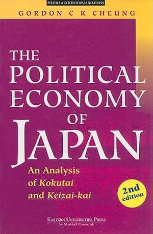 The Political Economy of Japan:  An Analysis of Kokutai and Keizai-Kai de Gordon C. K. Cheung
