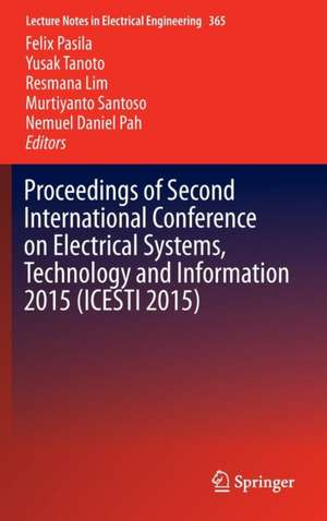 Proceedings of Second International Conference on Electrical Systems, Technology and Information 2015 (ICESTI 2015) de Felix Pasila