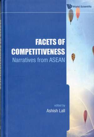 Facets of Competitiveness de Ashish Lall