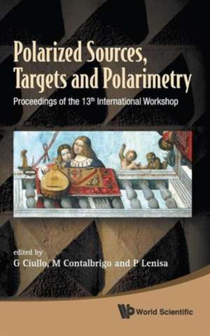 Polarized Sources, Targets and Polarimetry de G. Ciullo