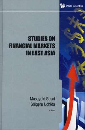 Studies on Financial Markets in East Asia de Masayuki Susai