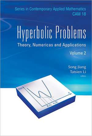 Hyperbolic Problems:  Theory, Numerics and Applications (in 2 Volumes) de Song Jiang