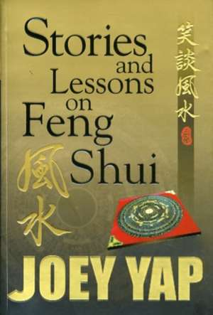 Stories and Lessons on Feng Shui de Joey Yap