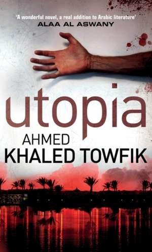 Utopia de Ahmed Khaled Towfik