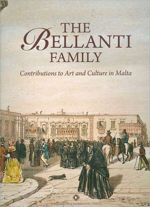 The Bellanti Family:  Contributions to Art and Culture in Malta de William Zammit
