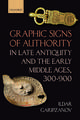 Graphic Signs of Authority in Late Antiquity and the Early Middle Ages, 300-900