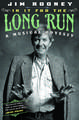 In It for the Long Run: A Musical Odyssey