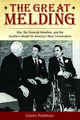 The Great Melding: War, the Dixiecrat Rebellion, and the Southern Model for America's New Conservatism
