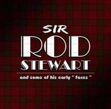 Sir Rod Stewart & His Early Faces
