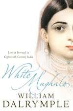 Dalrymple, W: White Mughals