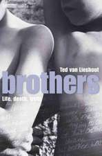 Brothers:  Life, Death, Truth