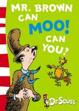 Dr. Seuss: Mr. Brown Can Moo! Can You?