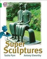 Super Sculptures
