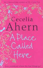 Ahern, C: A Place Called Here
