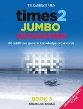 Times 2 Jumbo Crossword, Book 3:  60 Addictive General Knowledge Crosswords