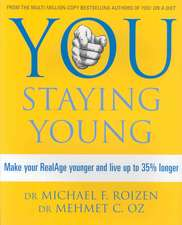 Roizen, M: You: Staying Young
