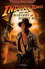 The Untold Adventures: Indiana Jones and the Mystery of Mount Sinai