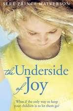 Prince Halverson, S: The Underside of Joy