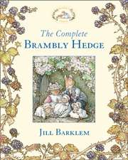 The Complete Brambly Hedge (Brambly Hedge):  A Novel. Philip Hensher