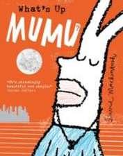 What's Up MuMu?