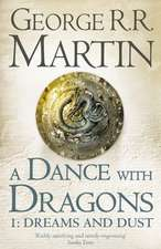 A Dance with Dragons: Part 1 of 2. Dreams and Dust
