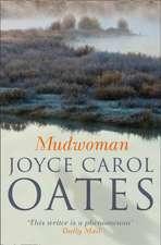 Oates, J: Mudwoman
