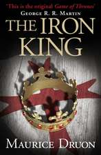 The Iron King (the Accursed Kings, Book 1):  The Story of 4AD