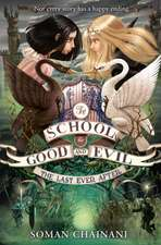 The School for Good and Evil 03. The Last Ever After
