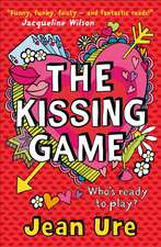 The Kissing Game:  Your Step-By-Step, Straight-Talking Guide to Creating Happiness in Your Life