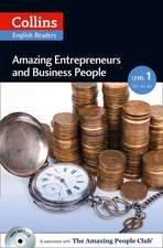 Collins ELT Readers -- Amazing Entrepreneurs & Business People (Level 1):  The Whole Story