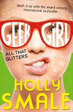 Geek Girl 04. All That Glitters