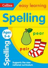 Collins Easy Learning Age 5-7 -- Spelling Ages 5-6:  New Edition