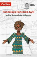 Women in African History - Funmilayo Ransome-Kuti:  Love, Loyalty and Sacrifice on the Front Line