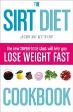 The Sirt Diet Cookbook