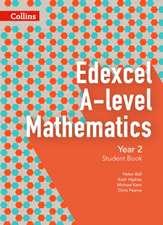Collins Edexcel A-Level Mathematics - Edexcel A-Level Mathematics Student Book Year 2